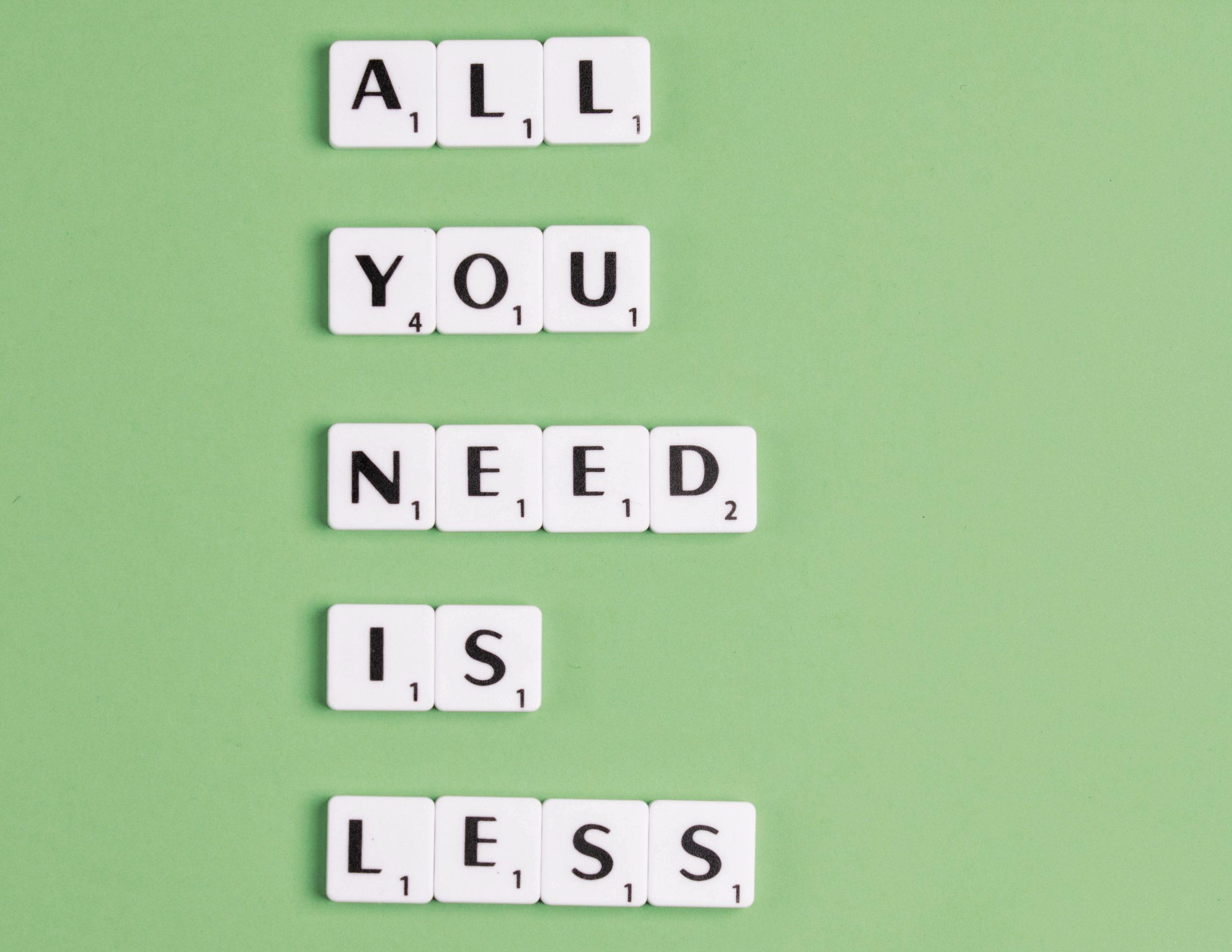Nachhaltigkeit - less is more